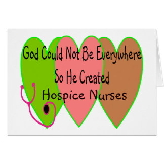 "Hospice Nurse ""God Could Not Be Everywhere"" Greeting Card"