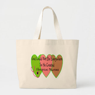 "Hospice Nurse ""God Could Not Be Everywhere"" Large Tote Bag"