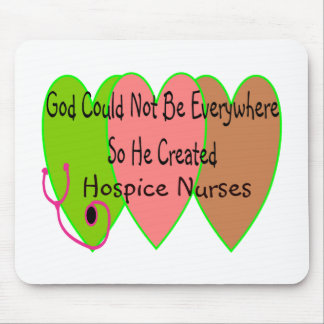 "Hospice Nurse ""God Could Not Be Everywhere"" Mouse Mat"