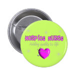 Hospice Nurse T-shirts and Gifts Pin