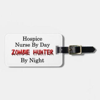 Hospice Nurse/Zombie Hunter Tag For Bags