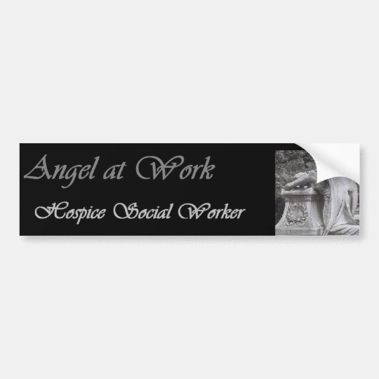 Hospice Social worker Bumper Sticker