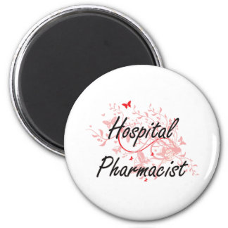 Hospital Pharmacist Artistic Job Design with Butte 6 Cm Round Magnet