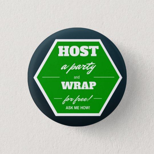 Host a party and wrap for free! 3 cm round badge