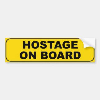 Hostage On Board Bumper Sticker