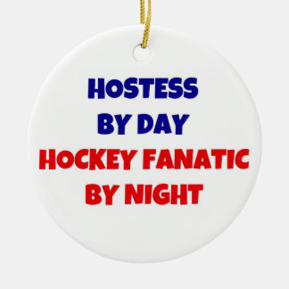 Hostess by Day Hockey Fanatic by Night Christmas Ornament