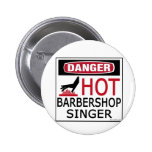 Hot Barbershop Singer 6 Cm Round Badge