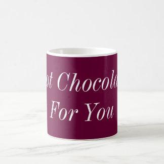 Hot Chocolate For You Mug