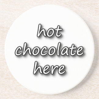 Hot Chocolate Here Coaster