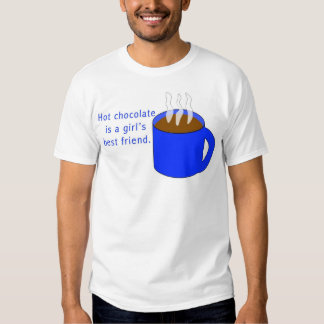 Hot chocolate is a girl's best friend t-shirts