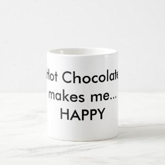Hot Chocolate makes me...HAPPY Basic White Mug