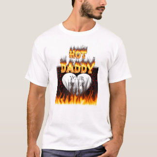 Hot Daddy fire and red marble heart T-Shirt