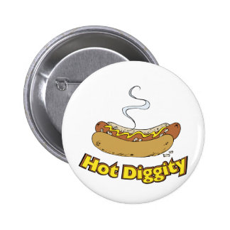 Hot Diggity ~ Hot Dog / Hot Dogs Button