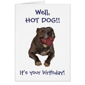 Hot Dog Pitbull Birthday Card