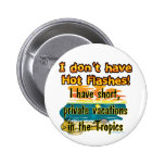 Hot Flashes? Pinback Buttons
