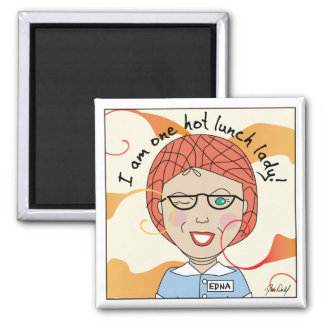Hot Lunch Lady _ Edna the Lunch Lady Fridge Magnets