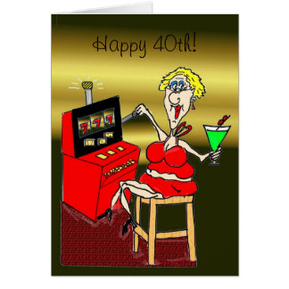 HOT MAMA SLOT MACHINE LUCKY 7'S 40th BIRTHDAY CARD