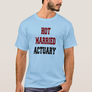 Hot Married Actuary T-Shirt