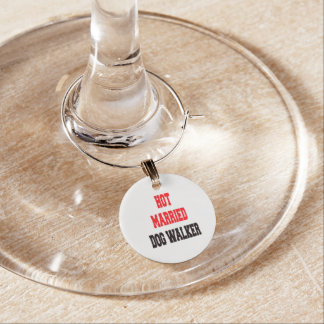 Hot Married Dog Walker Wine Glass Charms