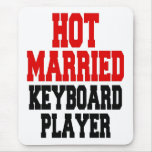 Hot Married Keyboard Player Mousepad