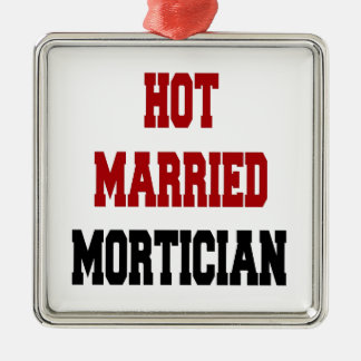 Hot Married Mortician Christmas Ornament