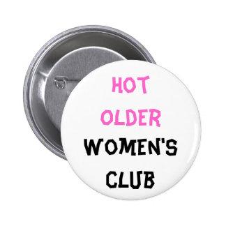 Hot older Women's club Button Pins