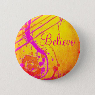 Hot pink abstract, Believe badge. 6 Cm Round Badge