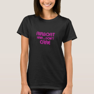 Hot Pink Airboat Hair Don't Care Florida Girl T-Shirt
