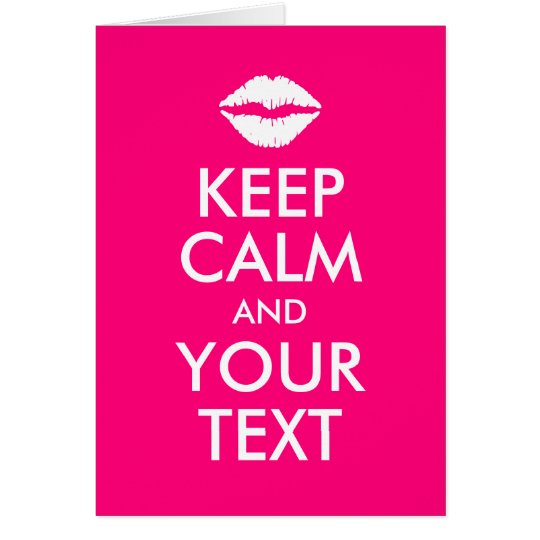 Hot Pink Keep Calm and Your Text Kiss