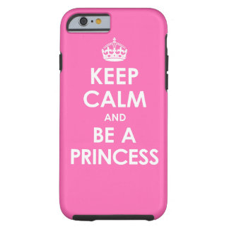 Hot Pink Keep Calm & Be a Princess iPhone 6 case