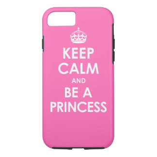 Hot Pink Keep Calm & Be a Princess iPhone 7 case