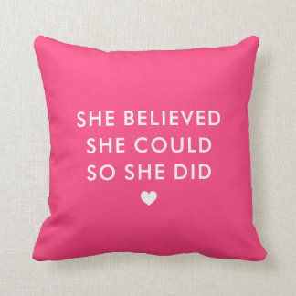 Hot Pink | She Believed She Could So She Did Cushion