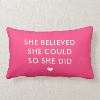 Hot Pink | She Believed She Could So She Did Lumbar Cushion