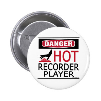 Hot Recorder Player 6 Cm Round Badge