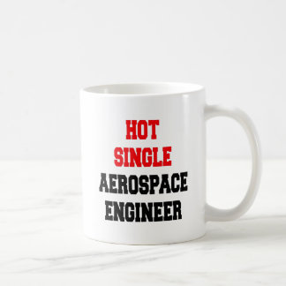 Hot Single Aerospace Engineer Coffee Mug