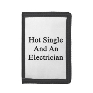 Hot Single And An Electrician Trifold Wallet