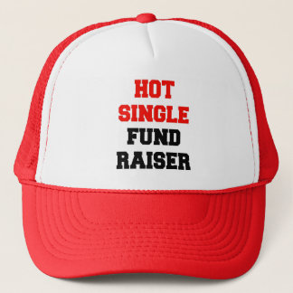 Hot Single Fund Raiser Trucker Hat
