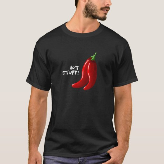 Hot stuff! T-Shirt