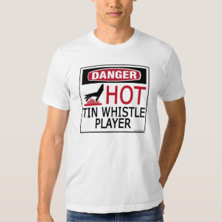 Hot Tin Whistle Player T Shirt