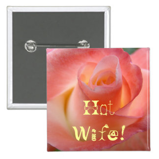 Hot Wife buttons Pink Rose Flower Valentine s
