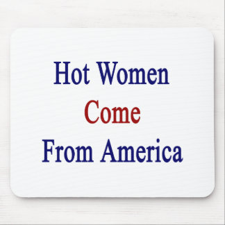 Hot Women Come From America Mousepads