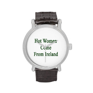Hot Women Come From Ireland Wrist Watches