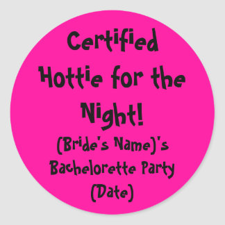 Hottie for the Night Bachelorette Party Sticker