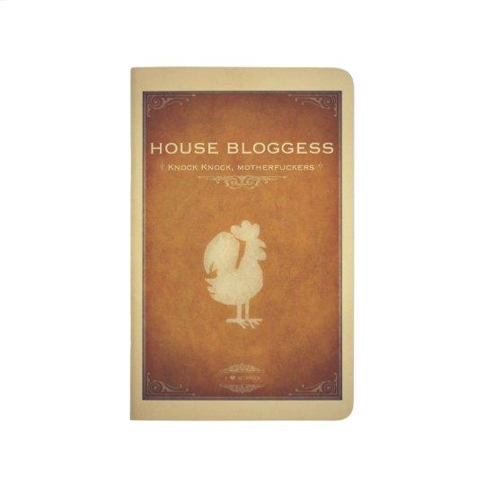 HOUSE BLOGGESS JOURNALS