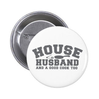 House Husband and a good cook too 6 Cm Round Badge