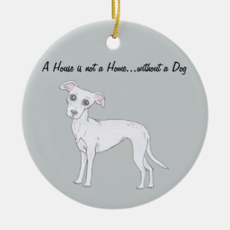 House is not a Home...without a Dog Round Ceramic Decoration