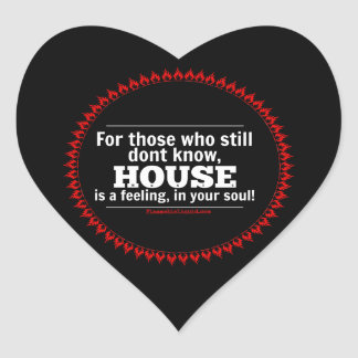 HOUSE music is a feeling, in your soul! Heart Sticker