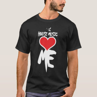 House Music Loves Me T-Shirt