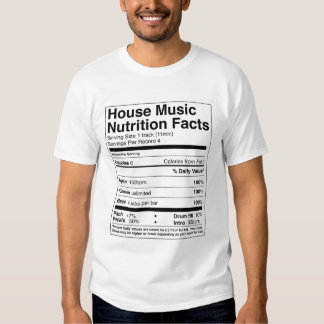 """""""House Music Nutrtion Facts"""" Tee"""