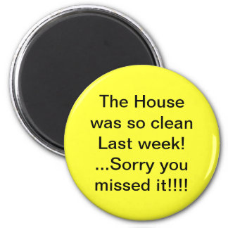 House Was Clean Humor Magnet